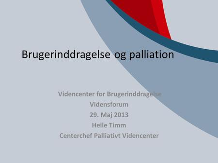 Brugerinddragelse og palliation