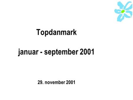 Topdanmark januar - september 2001 29. november 2001.