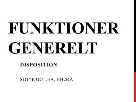 Disposition Signe og Lea, Hh2øa