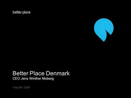 Better Place Denmark May 6th, 2009 CEO Jens Winther Moberg.