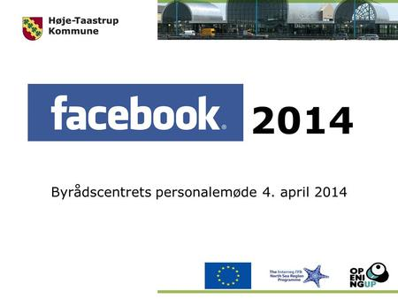 Facebook 2014 Byrådscentrets personalemøde 4. april 2014.