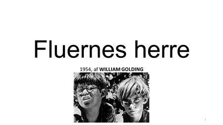 Fluernes herre 1954, af WILLIAM GOLDING.