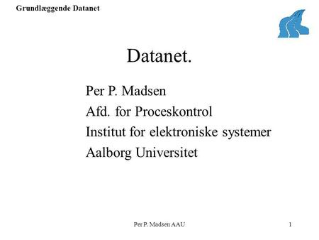 Datanet. Per P. Madsen Afd. for Proceskontrol