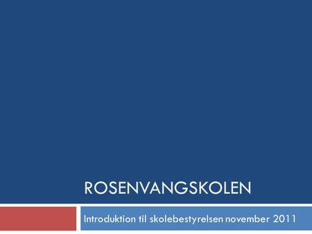 Introduktion til skolebestyrelsen november 2011