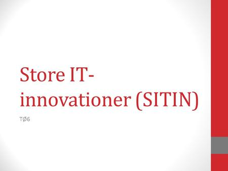 Store IT- innovationer (SITIN) TØ6. Dagens program Overordnet feedback til OO2 Øvelse til kap. 10 Mine projekter Ugens opgave/OO3 Individuel feedback.