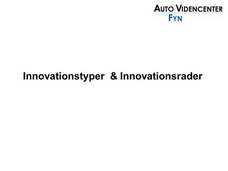 Innovationstyper  & Innovationsrader