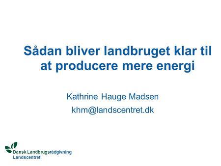 producere mere sæd dansk Eskort