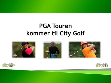PGA Touren kommer til City Golf. Er det dig som skal vinde Race to Royal Championship Course 2014? Trofæer Ronal Uvero, Race to Royal Champion 2013Pierre.