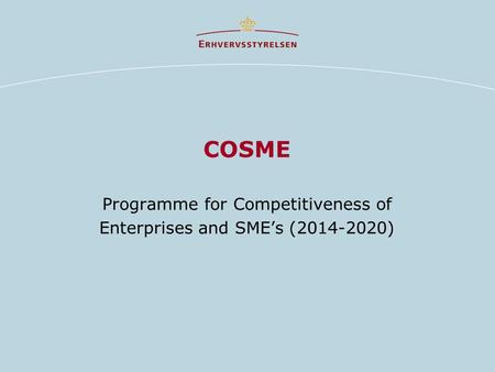 COSME Programme for Competitiveness of Enterprises and SME's (2014-2020)