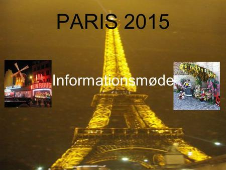 PARIS 2015 Informationsmøde.