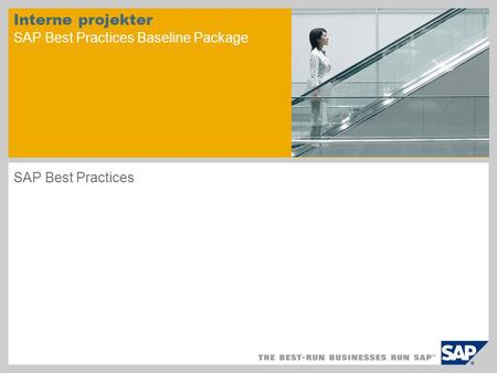 Interne projekter SAP Best Practices Baseline Package SAP Best Practices.