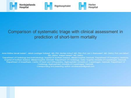 Comparison of systematic triage with clinical assessment in prediction of short-term mortality Anne Kristine Servais Iversen1, Jakob Lundager Forberg2,