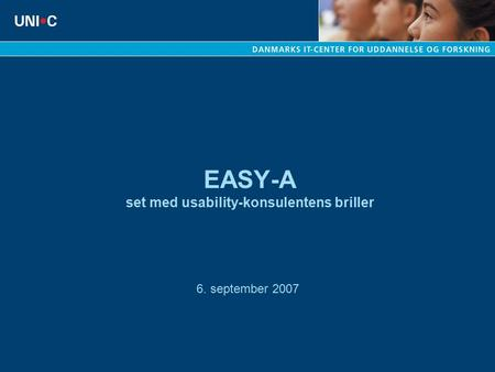 EASY-A set med usability-konsulentens briller 6. september 2007.