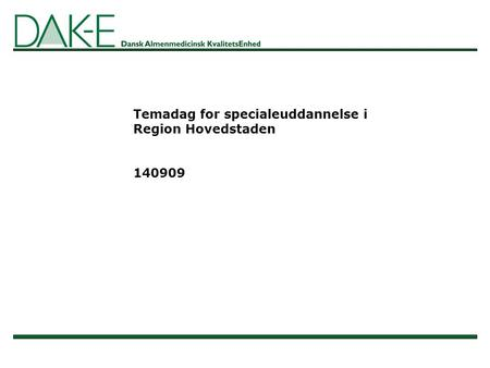 Temadag for specialeuddannelse i Region Hovedstaden 140909.
