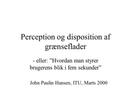 Perception og disposition af grænseflader