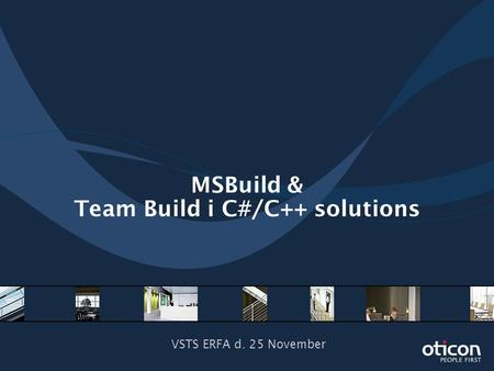 MSBuild & Team Build i C#/C++ solutions VSTS ERFA d. 25 November.