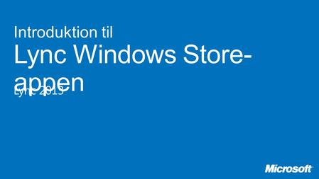 Introduktion til Lync Windows Store- appen Lync 2013.