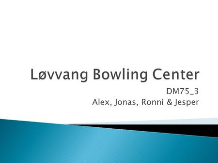 Løvvang Bowling Center