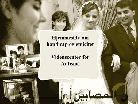 Videnscenter for Autisme Hjemmeside om handicap og etnicitet Videnscenter for Autisme.