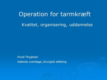 Operation for tarmkræft
