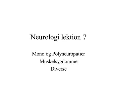 Mono og Polyneuropatier Muskelsygdomme Diverse