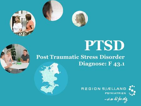 PTSD Post Traumatic Stress Disorder Diagnose: F 43.1.