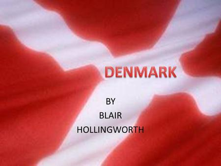 BY BLAIR HOLLINGWORTH CONTENTS FLAG NATIONAL ATHEM POPULATION FOOD DANISH FACTS LEGO QUIZ CHRISTMAS SCANDINAVIA MAP.
