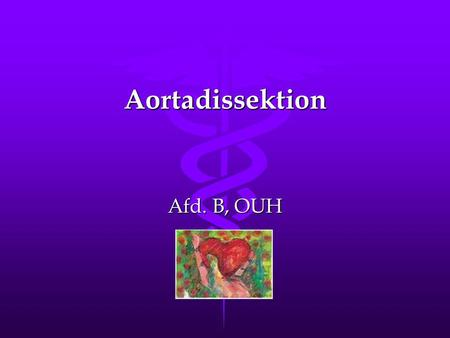 Aortadissektion Afd. B, OUH.
