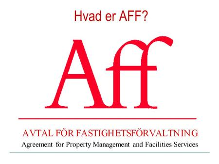 Hvad er AFF? Agreement for Property Management and Facilities Services.
