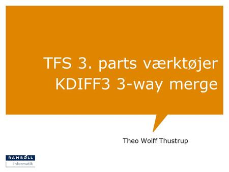 TFS 3. parts værktøjer KDIFF3 3-way merge Theo Wolff Thustrup.