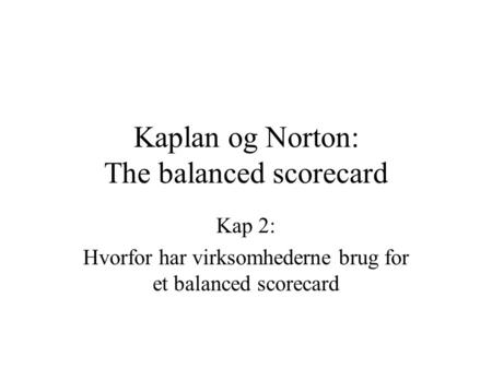 Kaplan og Norton: The balanced scorecard
