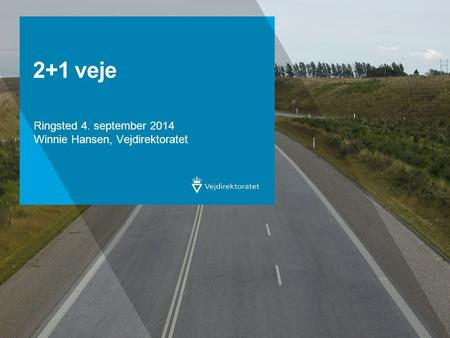 Ringsted 4. september 2014 Winnie Hansen, Vejdirektoratet
