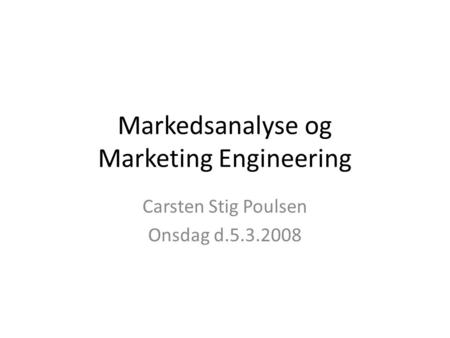 Markedsanalyse og Marketing Engineering