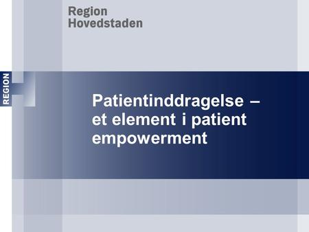 Patientinddragelse – et element i patient empowerment