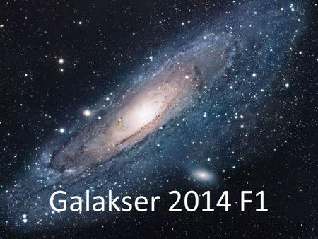 Galakser 2014 F1.