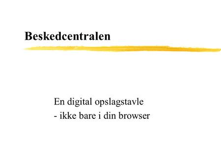 En digital opslagstavle - ikke bare i din browser
