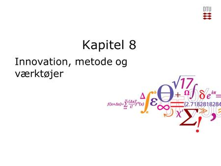 "Kapitel 8 Innovation, metode og værktøjer. Add Presentation Title in Footer via ""Insert""; ""Header & Footer"" Forretningsplan detaljer om produkt eller."