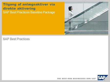Tilgang af anlægsaktiver via direkte aktivering SAP Best Practices Baseline Package SAP Best Practices.