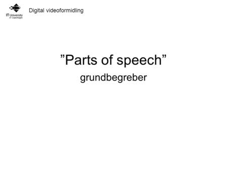 """Parts of speech"" grundbegreber."