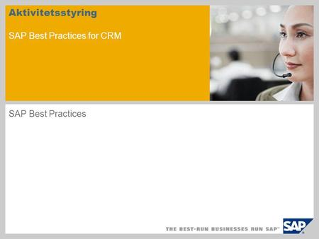 Aktivitetsstyring SAP Best Practices for CRM SAP Best Practices.