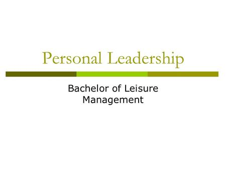 Personal Leadership Bachelor of Leisure Management.