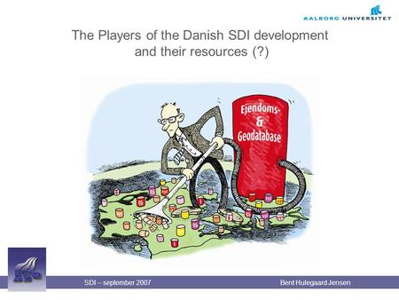 The Players of the Danish SDI development and their resources (?)