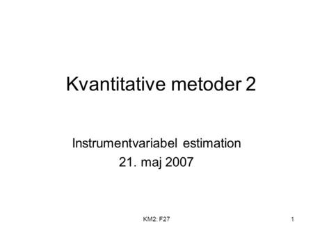 Instrumentvariabel estimation 21. maj 2007