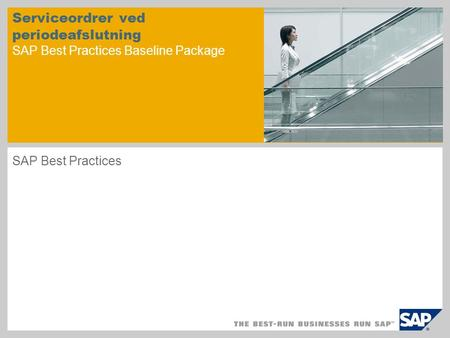 Serviceordrer ved periodeafslutning SAP Best Practices Baseline Package SAP Best Practices.