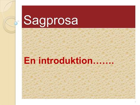 Sagprosa En introduktion……..