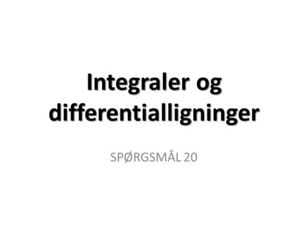 Integraler og differentialligninger