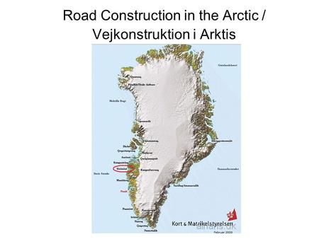 Road Construction in the Arctic / Vejkonstruktion i Arktis.