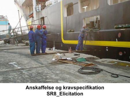 Anskaffelse og kravspecifikation SR8_Elicitation.