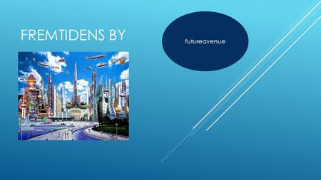 Futureavenue Fremtidens by.