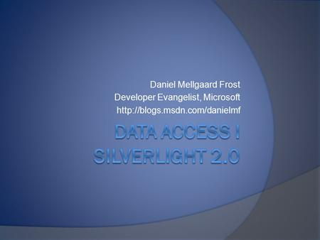 Data access i Silverlight 2.0